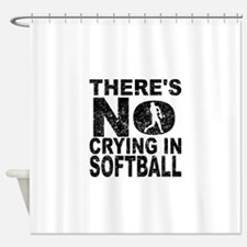 There's No Crying In Softball Shower Curtain