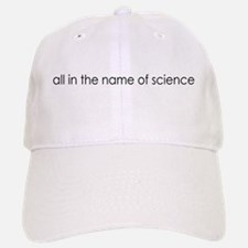 All In The Name Of Science Baseball Baseball Cap