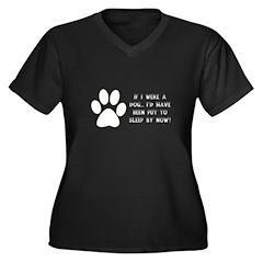If I Were A Dog...Put to Sleep Women's Plus Size V