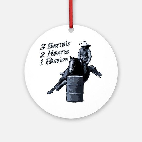 3 Barrels 2 hearts 1 passion. Ornament (Round)