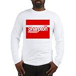 AL SHARPTON PRESIDENT 2008 Long Sleeve T-Shirt