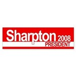 AL SHARPTON PRESIDENT 2008 Bumper Sticker