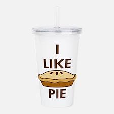 I Like Pie.png Acrylic Double-wall Tumbler
