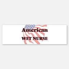 American Wet Nurse Bumper Bumper Bumper Sticker