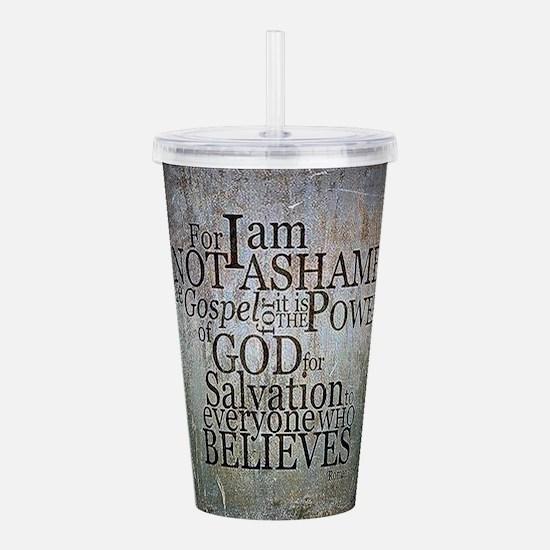 ROMANS 1:16 Not Ashamed Acrylic Double-wall Tumble