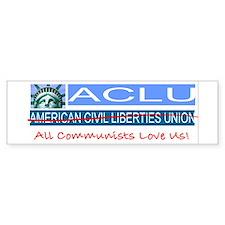 ACLU=All Communists Love Us Bumper Bumper Sticker