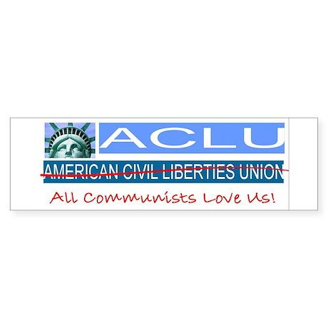 ACLU=All Communists Love Us Bumper Sticker