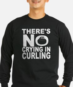 There's No Crying In Curling Long Sleeve T-Shirt