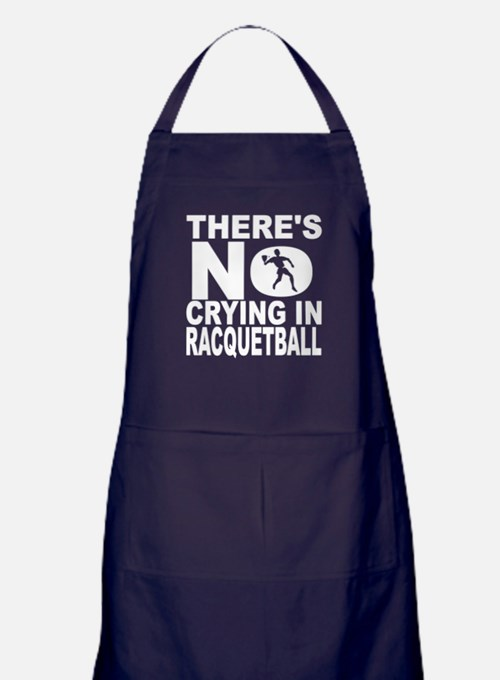 There's No Crying In Racquetball Apron (dark)