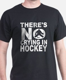 There's No Crying In Hockey T-Shirt