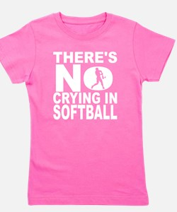 There's No Crying In Softball Girl's Tee