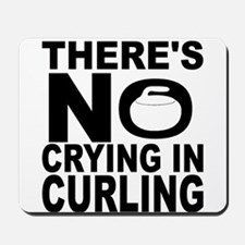 There's No Crying In Curling Mousepad