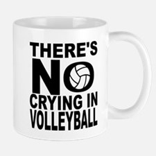 There's No Crying In Volleyball Mugs