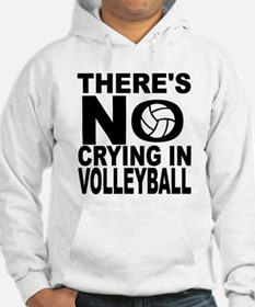 There's No Crying In Volleyball Hoodie
