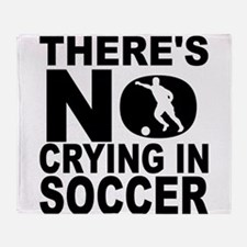 There's No Crying In Soccer Throw Blanket