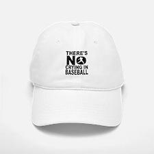 There's No Crying In Baseball Baseball Baseball Baseball Cap