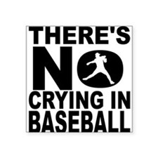 There's No Crying In Baseball Sticker