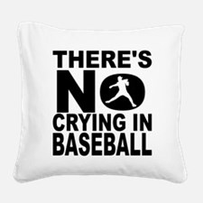 There's No Crying In Baseball Square Canvas Pillow