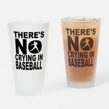 There's No Crying In Baseball Drinking Glass