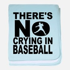 There's No Crying In Baseball baby blanket