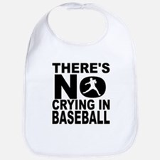 There's No Crying In Baseball Bib