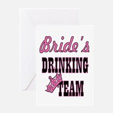 bachelorette bride's drinking team Greeting Cards