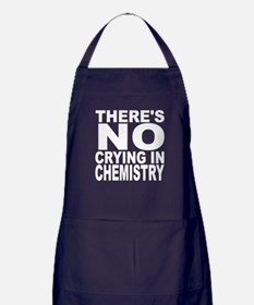 There's No Crying In Chemistry Apron (dark)