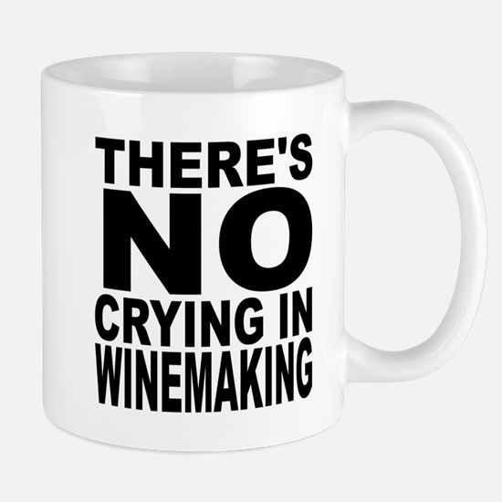There's No Crying In Winemaking Mugs