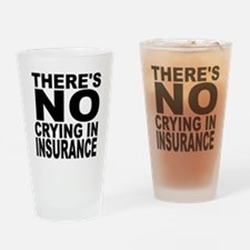 There's No Crying In Insurance Drinking Glass