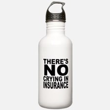 There's No Crying In Insurance Water Bottle