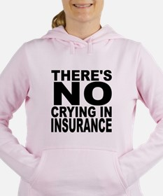 There's No Crying In Insurance Women's Hooded Swea