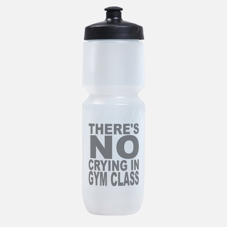 There's No Crying In Gym Class Sports Bottle