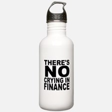 There's No Crying In Finance Water Bottle