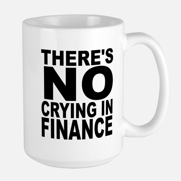 There's No Crying In Finance Mugs
