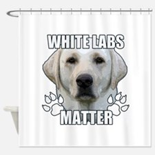 White labs matter Shower Curtain