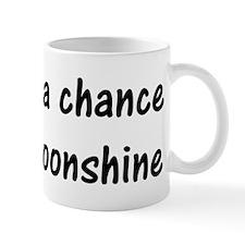 Chance its Moonshine Mugs
