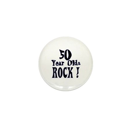 50 Year Olds Rock ! Mini Button (10 pack)