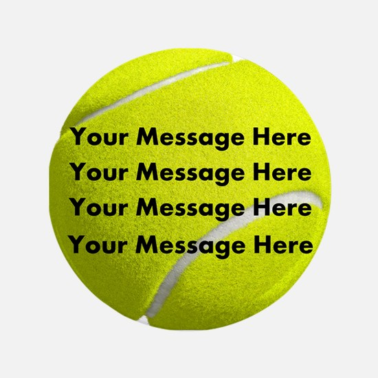 Personalize It, Tennis Ball Button