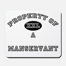 Property of a Manservant Mousepad