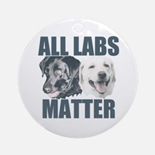All Labs Matter Round Ornament