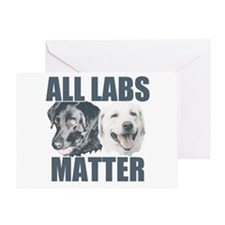 All Labs Matter Greeting Card