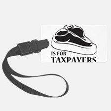 STEAK IS FOR TAXPAYERS! Luggage Tag