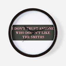 I Don't Trust Anyone Who Doesn't Like T Wall Clock