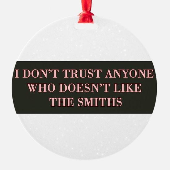 I Don't Trust Anyone Who Doesn't Li Ornament