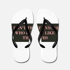 I Don't Trust Anyone Who Doesn't Like T Flip Flops