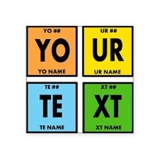 """Your Text Periodic Elements Square Sticker 3"""" x 3"""""""