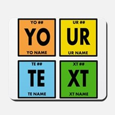 Your Text Periodic Elements Nerd Special Mousepad