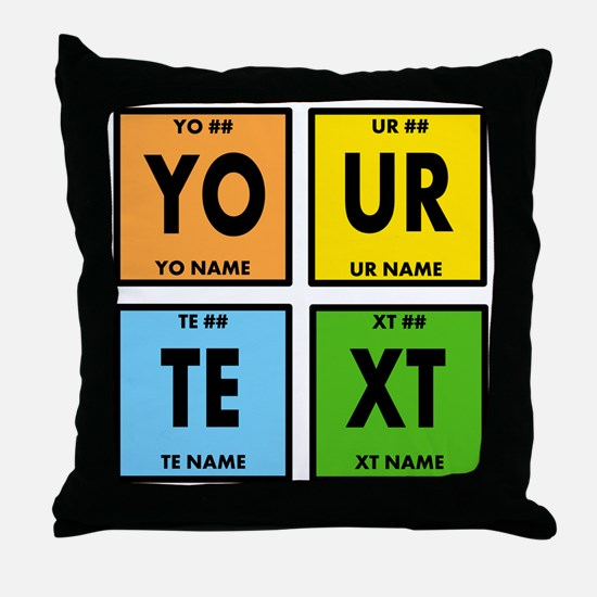 Your Text Periodic Elements Nerd Spec Throw Pillow