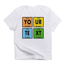 Your Text Periodic Elements Nerd Sp Infant T-Shirt