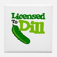 Licensed To Dill Tile Coaster